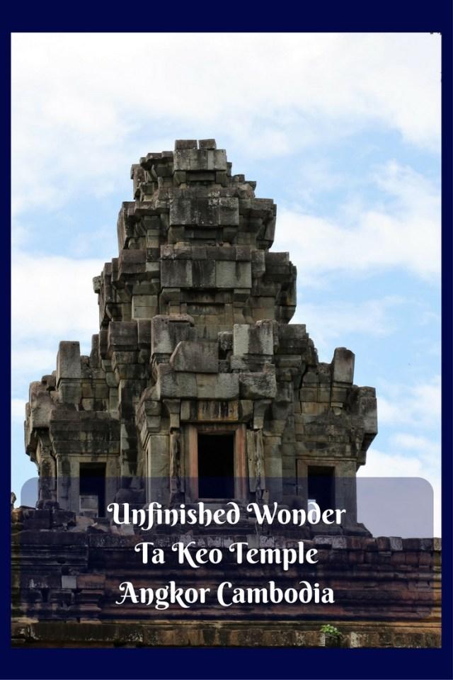 Unfinished Wonder Ta Keo Temple Angkor Cambodia