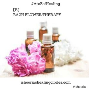 A to Z of Healing with Isheeria - B is for Bach Flower Therapy