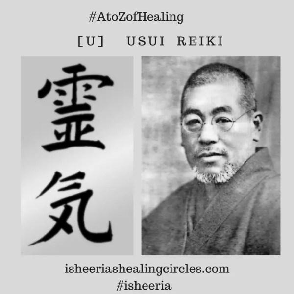 #AtoZofHealing – [U] is for #USUI #REIKI #UsuiReiki – #AtoZChallenge