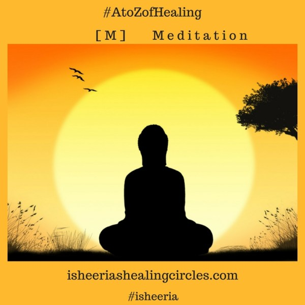 #AtoZofHealing – [M] is for #Meditation – #AtoZchallenge