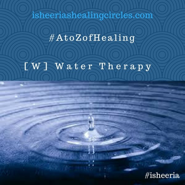 #AtoZofHealing – [W] is for #Water #Therapy  – #AtoZChallenge