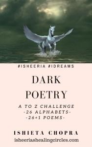 AtoZ - Dark Poetry ishieta isheeria isheeriashealingcircles.com