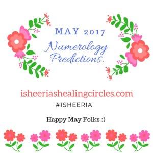 Numerology- may (2017) predictions by #isheeria isheeriashealingcircles.com