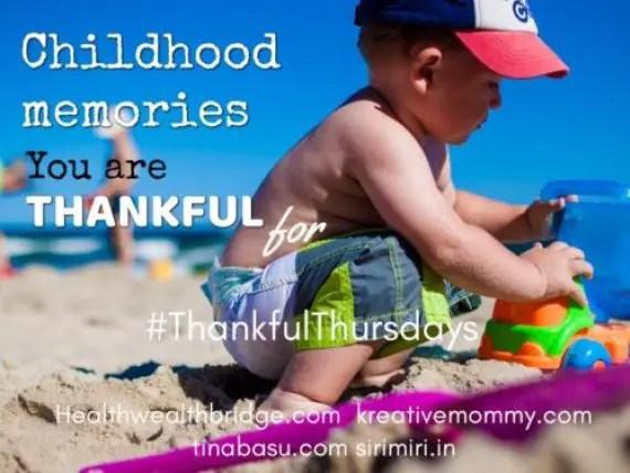 Childhood Memories #isheeria #ThankfulThursdays (33)