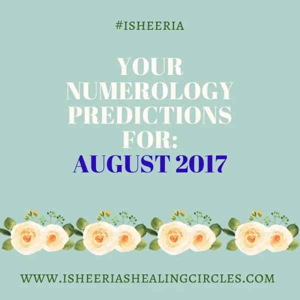 Numerology Predictions – August 2017 #isheeria