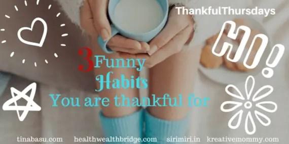 Funny Habits you are Thankful for #isheeria #thankfulthursdays
