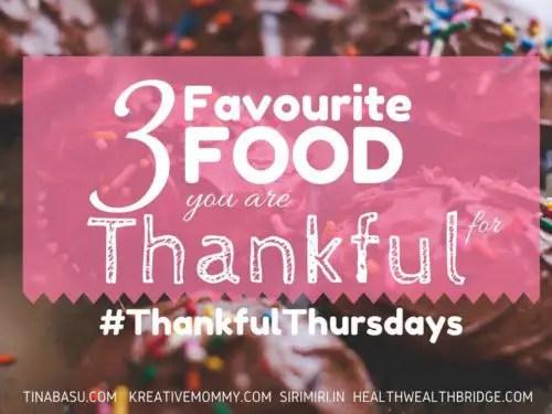 My 3 Favourite Foods – Thankful Thursdays