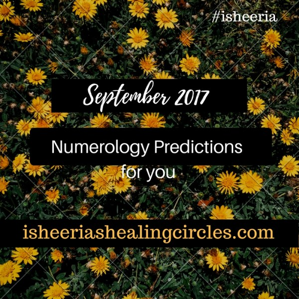 Numerology Predictions – September 2017 #isheeria