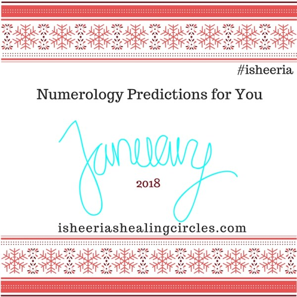 #Numerology #Predictions – January 2018 #isheeria