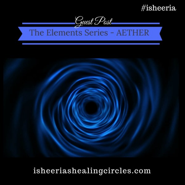 The Elements Series – Aether