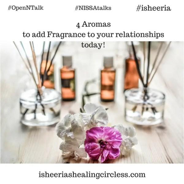 Fragrance in Relationships – #NISSAtalks #OpenNTalk