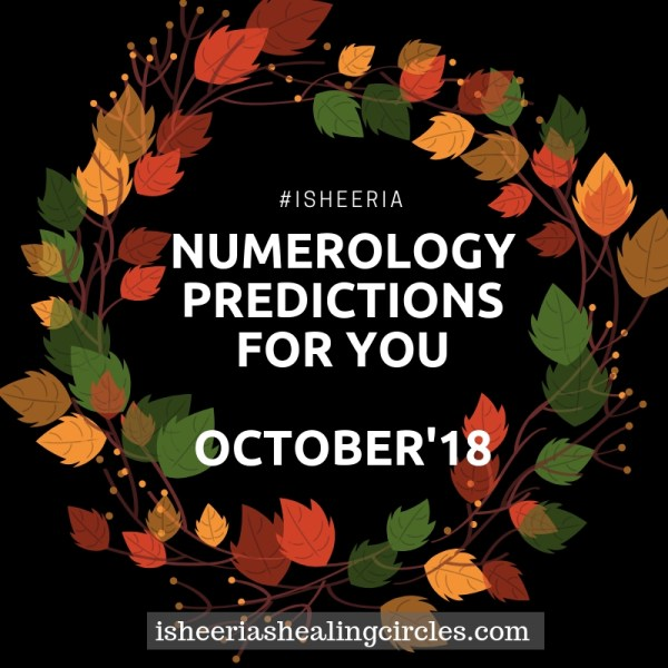 Numerology Predictions – October 2018 #isheeria