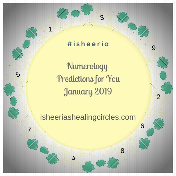 Numerology Predictions – January 2019 #Isheeria