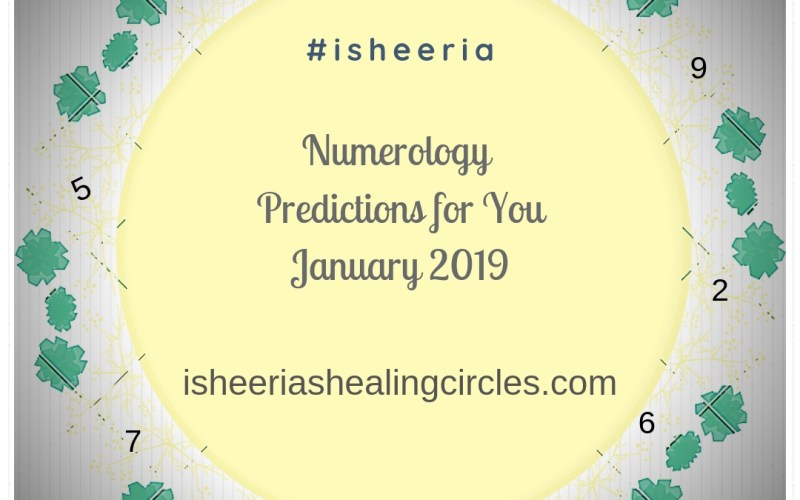 Numerology Predictions for You for January 2019 #isheeria