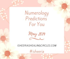 Numerology Predictions May Isheeria #isheeria