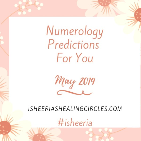 Numerology Predictions May 2019 #Isheeria