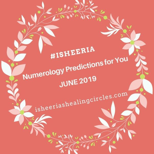 Numerology Predictions June 2019 #isheeria