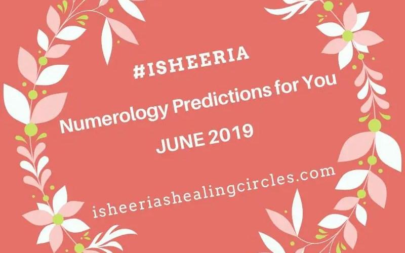 #isheeria Numerology Predictions June 2019