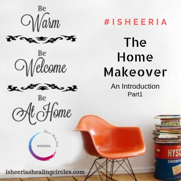 The Home Makeover – Introduction #isheeria