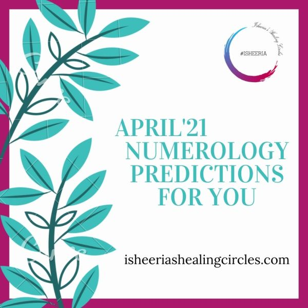 Numerology Predictions for April 2021 #isheeria