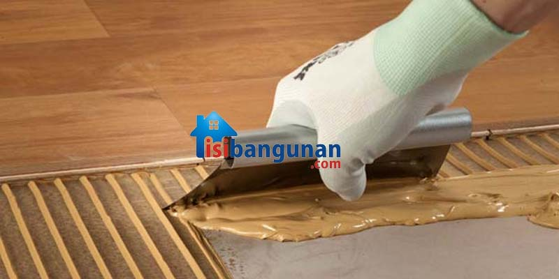 Penggunaan Lem yang Tepat Untuk Lantai Kayu, Berikut..