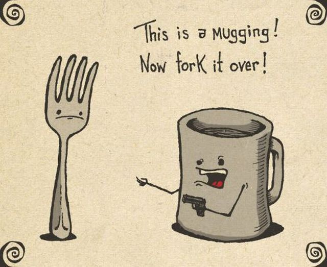 This Is A Mugging! - Now Fork It Over!