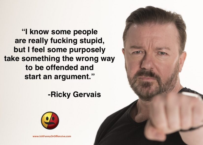 Image result for ricky gervais on people being offended
