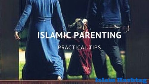 practical tips of Islamic Parenting