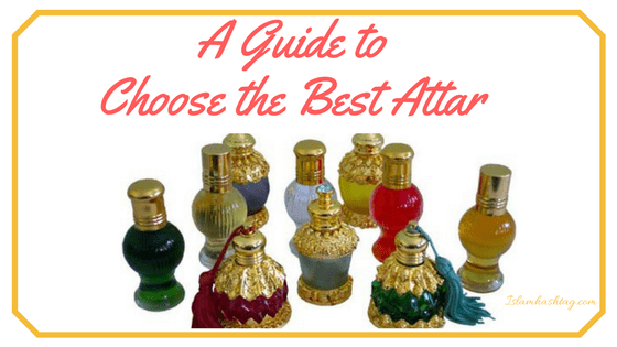 What is Attar ? How to choose the Best Attar
