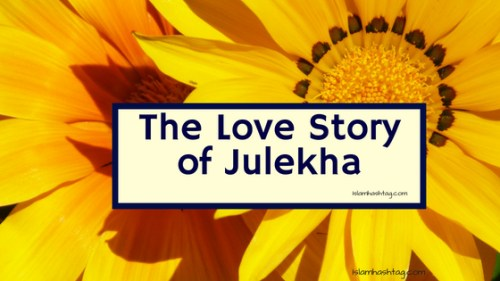 The Love story of Zulaikha who Seduced Prophet Yusuf - Islam Hashtag