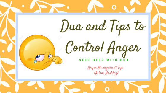 Tips And Dua To Control Anger Islam Hashtag