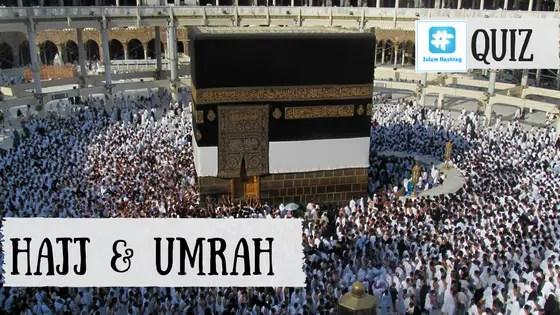 Hajj and umrah quiz