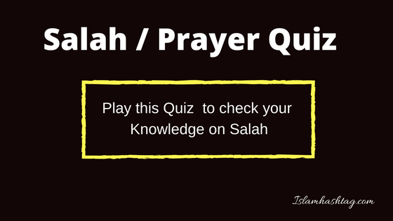 Let us see who scores a 10 in this easy Salah Quiz
