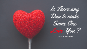 dua to make someone love you