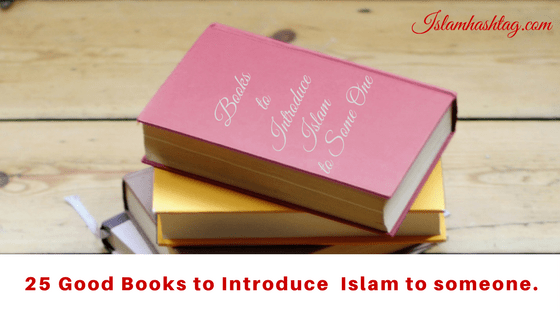 25 Good Books to introduce one to Islam