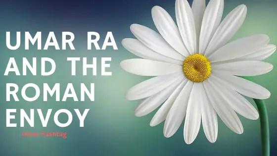 Umar ra and the roman envoy