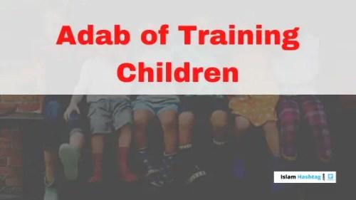 Adab of Training Children