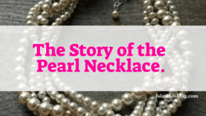 story of of Pearl necklace