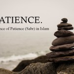 Importance of Patience (Sabr) in Islam