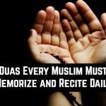 Islamic Duas Every Muslim Must Memorize and Recite Daily