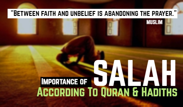 Importance of Salah according to the Quran and Hadith