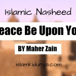 Peace Be Upon You – Maher Zain (Lyrics)