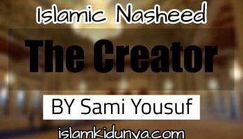 The Creator - Sami Yousuf (Nasheed Lyrics)