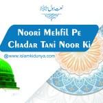 Noori Mehfil Pe Chadar Tani Noor Ki