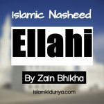 Ellahi – By Zain Bhikha (Nasheed Lyrics)