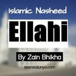 Ellahi – By Zain Bhikha (Nasheed Lyrics)