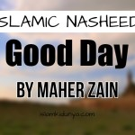 Good Day – Maher Zain feat. Issam Kamal (Lyrics)