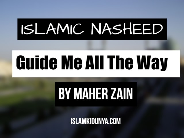Guide Me All The Way - Maher Zain (Lyrics)