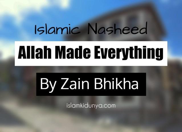 Allah Made Everything - Zain Bhikha (Lyrics)