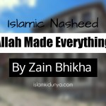 Allah Made Everything – Zain Bhikha (Lyrics)